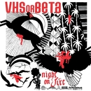 Night On Fire (Cut Copy Remix)/VHS Or BETA
