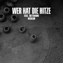 Wer hat die Hitze (feat. Trettmann)/MEGALOH