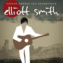 Heaven Adores You Soundtrack/Elliott Smith
