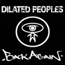 Back Again/Dilated Peoples