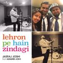 Lehron Pe Hai Zindagi (feat. Aanandi Joshi)/Jasraj Joshi