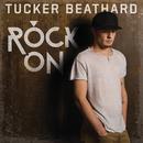 Rock On/Tucker Beathard