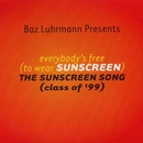 Everybody's Free (To Wear Sunscreen)/Baz Luhrmann