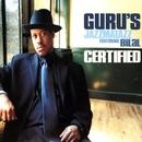 Certified/Guru's Jazzmatazz