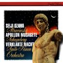 Schoenberg: Verklärte Nacht - Stravinsky: Apollon musagète/Saito Kinen Orchestra, Seiji Ozawa