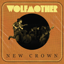 New Crown/Wolfmother