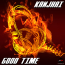 Good Time/Kanjhai