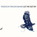Let Me Get By(Deluxe Edition)/Tedeschi Trucks Band