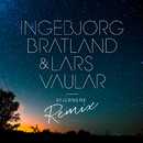 Stjernene (Remix)/Ingebjørg Bratland, Lars Vaular