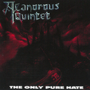The Only Pure Hate/A Canorous Quintet