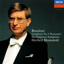 "Bruckner: Symphony No. 4 ""Romantic""/Herbert Blomstedt, San Francisco Symphony"