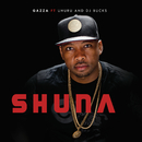 Shuna (feat. Uhuru, DJ Bucks)/Gazza