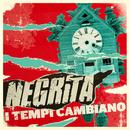 I Tempi Cambiano/Negrita