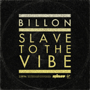Slave To The Vibe (Radio Edit)/Billon