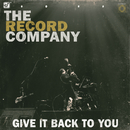 Give It Back To You/The Record Company