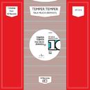 Talk Much (Remixes)/Temper Temper