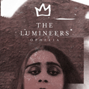 Ophelia/The Lumineers
