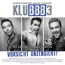Du schaffst das schon (DJ Mix)/KLUBBB3