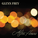 After Hours(Deluxe Edition)/Glenn Frey