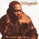 Brown Sugar/D'Angelo