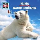 36: Klima / Natur schützen/Was Ist Was