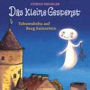 Das kleine Gespenst - Tohuwabohu auf Burg Eulenstein/Otfried Preußler