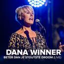 Beter Dan Je Stoutste Droom (Live)/Dana Winner
