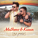 Na Praia (Ao Vivo)/Matheus & Kauan