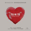 Tu Hi Tu/Mangesh Borgaonkar