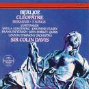 Berlioz: Cléopâtre; Herminie; 5 Mélodies/Sir Colin Davis, Dame Janet Baker, Sheila Armstrong, John Shirley-Quirk, Josephine Veasey, Frank Patterson, London Symphony Orchestra
