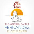 El Ciclo Sin Fin (feat. Camila Fernández)/Alejandro Fernández