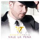 Vale La Pena/Roberto Tapia