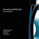Birtwistle: The Woman And The Hare/The Nash Ensemble, Claron McFadden, Julia Watson, Martyn Brabbins