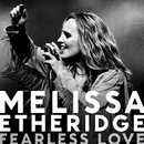 Fearless Love (International Version)/Melissa Etheridge