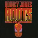 「ルーツ」(ROOTS・・・)/Quincy Jones
