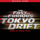 The Fast And The Furious: Tokyo Drift (Original Score)/Brian Tyler