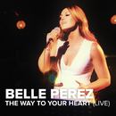 The Way To Your Heart (Live)/Belle Perez