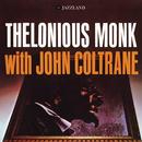 Thelonious Monk With John Coltrane/Thelonious Monk, John Coltrane