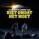 Niet Omdat Het Moet (feat. Ronnie Flex)/Lil Kleine