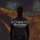 Prisoner (feat. Rejjie Snow)/ROMANS