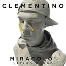 Miracolo! (Ultimo Round)/Clementino