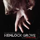 Hemlock Grove (Music From The Netflix Original Series)/Nathan Barr