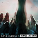 Heavy As A Heartbreak (Lookas X SMLE Remix) (feat. LANKS)/Just A Gent