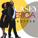 Better/Casey & Erica