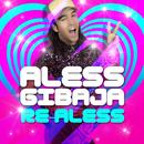 Re-Aless/Aless Gibaja