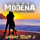 Wanna Touch U (feat. Vanessa Mandito)/John Modena