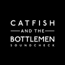 Soundcheck/Catfish And The Bottlemen