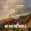 We Are The World (feat. Dlane)/U-Phoria