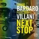 Next Stop/Gianni Bardaro, Pierluigi Villani