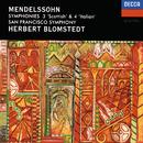 Mendelssohn: Symphonies Nos. 3 & 4/Herbert Blomstedt, San Francisco Symphony